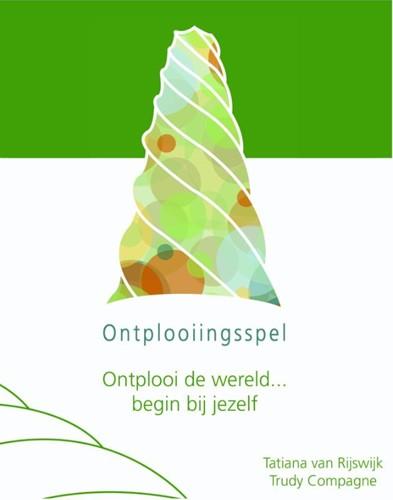Ontplooiingsspel -ontplooi de wereld...begin bij jezelf Rijswijk-Koot, Tatiana van