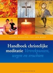 Handboek Christelijke meditatie -vertrekpunten, wegen en vrucht en