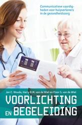 Voorlichting en begeleiding -communicatieve vaardigheden vo or hulpverleners in de gezondh Wouda, Jan C.