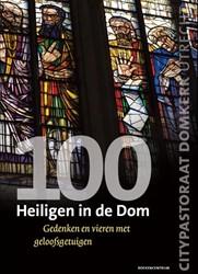 100 Heiligen in de Dom -gedenken en vieren met geloofs getuigen