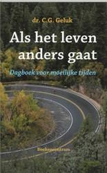 Dagboek - Als het leven anders gaat -dagboek voor moeilijke tijden Geluk, G.C.