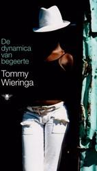 De dynamica van begeerte Wieringa, Tommy