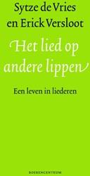 Het lied op andere lippen -een leven in liederen Vries, Sytze de