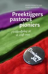 Preektijgers, pastores, pioniers -Predikantschap in de 21e eeuw Westra, Liuwe