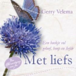 Bemoediging Met liefs -een boekje vol geloof, hoop en liefde Velema, Gerry