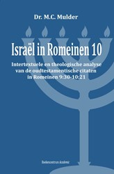 Israel in Romeinen 10 -intertextuele en theologische analyse van de oudtestamentisc Mulder, M.C.