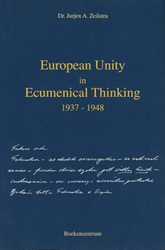 European Unity in ecumenical thinking, 1 Zeilstra, J.A.