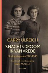's Nachts droom ik van vrede -oorlogsdagboek 1941-1945 Ulreich, Carry