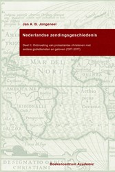 Nederlandse zendingsgeschiedenis II -Deel II: Ontmoeting van protes tantse christenen met andere g Jongeneel, Jan A.B.