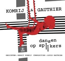 Dansen op spijkers Komrij, Gerrit