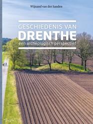 Geschiedenis van Drenthe. Een archeologi Sanden, Wijnand van der