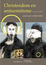Christendom en antisemitisme -tweeduizend jaar confrontatie Wallet, Bart