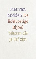 De lichtvoetige Bijbel -Teksten die je lief zijn Midden, Piet van