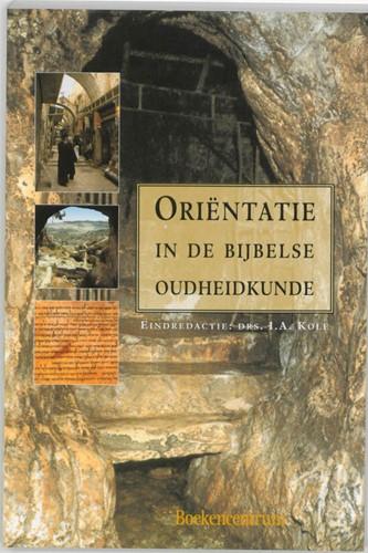 Orientatie in de bijbelse oudheidkunde Kole, I.A.