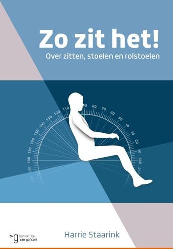 Zo zit het! -over zitten, stoelen en rolsto elen Staarink, H.A.M.
