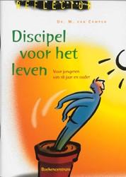 Discipel voor het leven -voor jongeren van 18 jaar en o uderen Campen, M. van