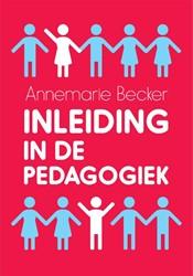 Inleiding in de pedagogiek Becker, Annemarie