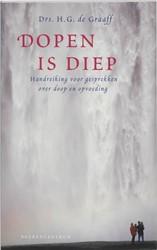 Doop - Dopen is diep -handreiking voor gesprekken ov er doop en opvoeding Graaff, H.G. de