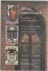 Als wij samenkomen -liturgie in de gereformeerde t raditie Velden, M.J.G. van der