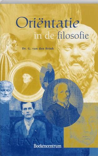 Orientatie in de filosofie -westerse wijsbegeerte in wisse lwerking met geloof en theolog Brink, G. van den
