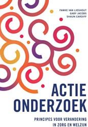 Actieonderzoek -principes voor verandering in zorg en welzijn Lieshout, Famke van