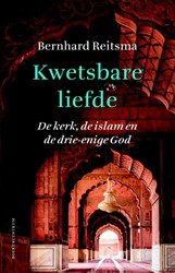 Kwetsbare liefde -de kerk, de islam en de drie-e nige God Reitsma, Bernhard