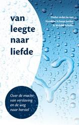 Van leegte naar liefde -Over de macht van verslaving e n de weg naar herstel Schaap, H.