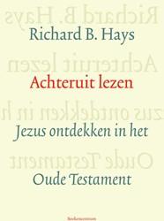 Achteruit lezen -jezus ontdekken in het oude te stament Hays, Richard B.