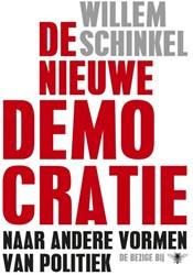 De nieuwe democratie -naar andere vormen van politie k Schinkel, Willem
