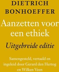 Aanzetten voor een ethiek; uitgebreid -Uitgebreide editie Bonhoeffer, Dietrich