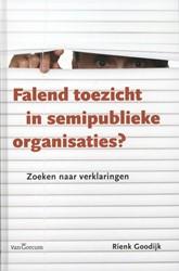 * Falend toezicht in semipublieke organi -zoeken naar verklaringen Goodijk, Rienk