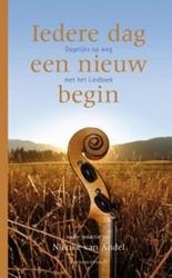 Iedere dag een nieuw begin -Dagelijks op weg met een liedb oek Andel, Nienke van
