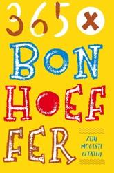 365 X Bonhoeffer -zijn mooiste citaten Bonhoeffer, Diettrich