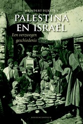 Palestina en Israel -Een verzwegen geschiedenis Dijkstra, Meindert