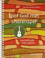 Loof God met snarenspel -lesmethode voor gitaar Jansen-Ebbers, Laurine