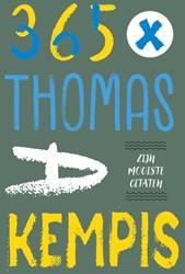 365 X Thomas a Kempis -zijn mooiste citaten Thomas a Kempis