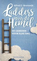 Ladders naar de hemel -101 gebeden voor elke dag Bronswijk, Alfred C.