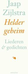 Helder geheim -liederen & gedichten Zijlstra, Jaap