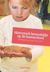 Historisch bewustzijn op de basisschool -geschiedenis voor groep 1 tot en met 8 Sinnige, Anja