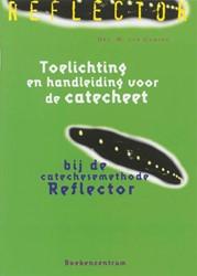 Catechese- Toelichting en handleiding va -bij de catechesemethode Reflec tor Campen, M. van