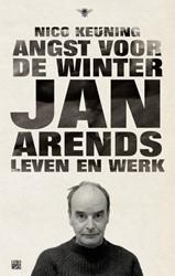 Angst voor de winter -Jan Arends: leven en werk Keuning, Nico