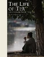 The Life of Tea -A Journey to the World's t Teas Freeman, Michael