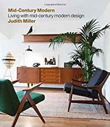 MILLER'S MID-CENTURY MODERN -LIVING WITH MID-CENTURY MODERN Design JUDITH MILLER