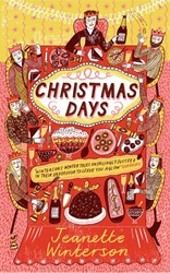 CHRISTMAS DAYS: 12 STORIES AND 12 FEASTS JEANETTE WINTERSON