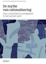 De mythe van rationalisering -Over creativiteit en ambiguit eit in het sociaal werk Devlieghere, Jochen