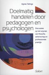 Doelmatig handelen voor pedagogen en psy -discussies op het snijvlak van filosofie,wetenschap en profe Tellings, Agnes