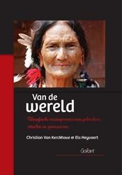Van de wereld -filosofische reisimpressies va n gebruiken, rituelen en sjama Kerckhove, Christian Van