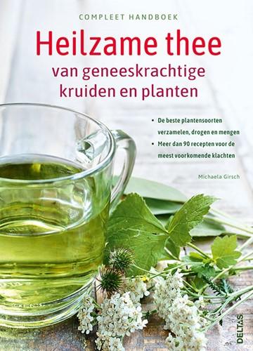 Compleet handboek Heilzame thee van gene -De beste plantensoorten verzam elen, drogen en mengen - Meer GIRSCH, Michaela
