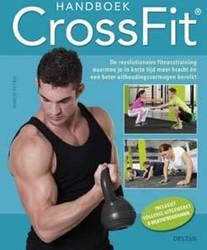 Handboek CrossFit -DE REVOLUTIONAIRE FITNESSTRAIN ING WAARMEE JE IN KORTE TIJD M Petrik, Marco
