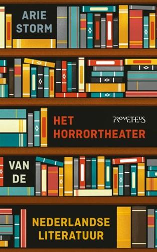 Het horrortheater van de Nederlandse lit Storm, Arie